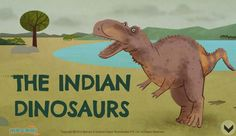 History of the Indian Dinosaurs - The fact is some of the first fossils recognized as dinosaur fossils were discovered in India. For more interacting General knowledge for kids, visit: http://mocomi.com/learn/general-knowledge/