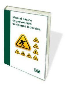 Manual básico de prevención en riesgos laborales: http://www.cef.es/libros/manual_basico_prevencion_riesgos_laborales.html