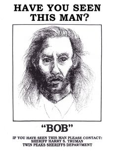 I chose the wanted poster illustration, because all the photos of BOB are sooooo scary!-- BOB from Twin Peaks (an inhabiting spirit)