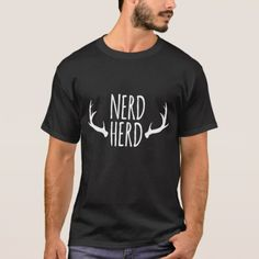 Funny Nerd Herd Antlers White Text T-Shirt  $25.65  by Smell_My_Feet  - cyo customize personalize diy idea