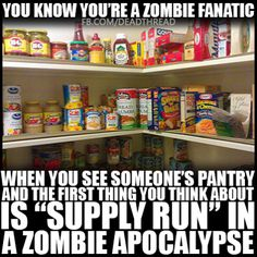 Ah ha ha ha. You'll understand this after watching The Walking Dead.