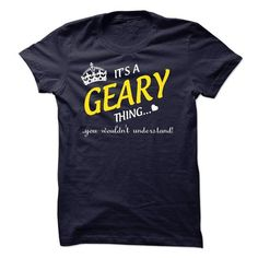Its A GEARY Thing..! - #tee dress #funny tshirt. BUY TODAY AND SAVE => https://www.sunfrog.com/Names/Its-A-GEARY-Thing-8810299-Guys.html?68278