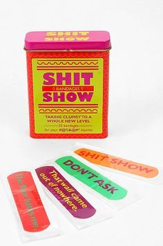 These are real and can be purchased from Urban Outfitters - Sh*t Show Bandages! Too funny! Urban Outfitters, Genius Ideas, Things I Want, Good Things, Michael S, Take My Money, Band Aid, Branding, 21st Birthday