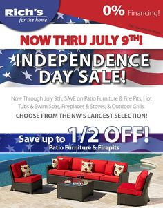Check out the savings you'll get at Rich's, through Sunday, July 9 at 5pm:  🗽 Save up to ½ off in-stock patio furniture and fire pits. 🗽 Save up to 1/3 off fireplaces, inserts, and stoves. 🗽 Save up to ½ off hot tubs OR get 5 years, 0% financing on approved credit. Swim spas from $13,999. 🗽 Free assembly on all outdoor grills.