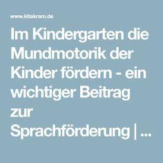 Im Kindergarten die Mundmotorik der Kinder fördern - ein wichtiger Beitrag zur Sprachförderung | kitakram.de
