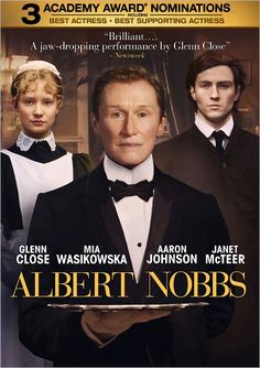 """""""Albert Nobbs"""" starring Glenn close as a 19th century Irish woman who poses as a man in order to work as a butler in this period drama based on the short story, """"The Singular Life of Albert Nobbs"""" by George Moore."""