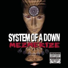 Metal band- System of a Down album cover: Mezmerize