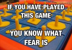 You know what fear is