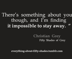 Quotes From 50 Shades Of Grey 50 Shades Of Grey  Quotes I Love What Some People Say .