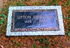Upton Sinclair - American author who wrote nearly 100 books and other works across a number of genres. Sinclair's work was well-known and popular in the first half of the twentieth century, and he won the Pulitzer Prize for Fiction in 1943.