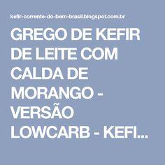 GREGO DE KEFIR DE LEITE COM CALDA DE MORANGO - VERSÃO LOWCARB - KEFIR - CORRENTE DO BEM - BRASIL -  RECEITAS
