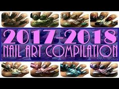 2017-2018 Nail Art Compilation