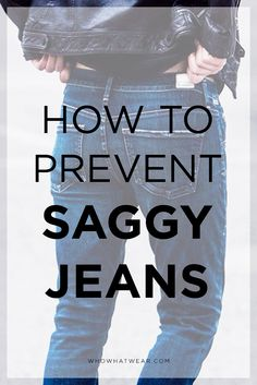 Want your denim to maintain its shape over time? 4 ways to prevent saggy jeans.