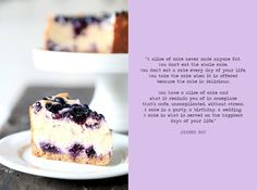 blueberry cheesecake quote Blueberry Cheesecake, Take The Cake, Cheesecakes, Goodies, Food And Drink, Desserts, Inspire, Quotes, Deserts
