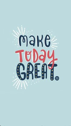 make today great - positive inspiration quotes for ambitious women who want to work for themselves, good vibes quotes, good vibes quotes positivity, good vibes quotes happiness, good vibes quotes motivations Cute Quotes, Happy Quotes, Words Quotes, Wise Words, Sayings, Positive Vibes, Positive Quotes, Motivational Quotes, Inspirational Quotes