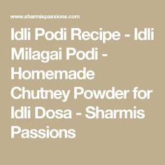 Idli Podi Recipe - Idli Milagai Podi - Homemade Chutney Powder for Idli Dosa - Sharmis Passions