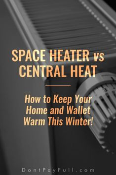 Space Heater vs Central Heat: Which One Saves You More Money?