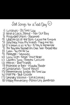 If you need sad songs that are good, these are amazing and I see some of my favorite bands on here so I know you will like them! :D