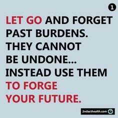 1. Let go and forget...