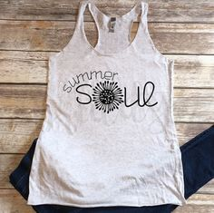 Summer Soul, Summertime, Summer, Tanks, Custom Vinyl, Women's Shirt, Tank Top, Vinyl Shirt, Baseball Tee, Raglan Tee, Inspirational Quote by OHSOPriddy on Etsy https://www.etsy.com/listing/530069343/summer-soul-summertime-summer-tanks