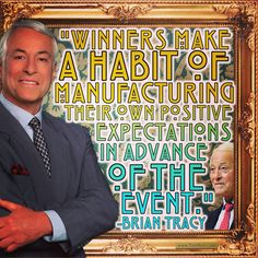 """""""Winners make a habit of manufacturing their own positive expectations in advance of the event."""" -Brian Tracy (CA Author 1944-) #quoteoftheday"""