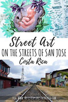 Street Art of San Jose, Costa Rica – Artist Explores the World