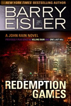 Redemption Games previously published as Killing Rain One Last Kill, by Barry Eisler ($3.99)