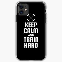 Iphone 11, Iphone Cases, Fitness Design, Train Hard, Keep Calm, It Works, Type, Printed, Awesome
