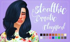 Stealthic's Erratic Hair Clayified by Weepingsimmer at SimsWorkshop via Sims 4…