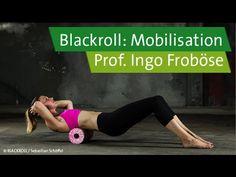 Blackroll-Übungen mit Prof. Ingo Froböse und Vanessa Blumenthal - Mobilisation - YouTube