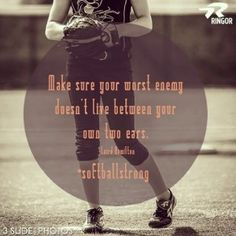 Make sure your worst enemy doesn't live between your own two ears. Motivational Softball Quotes, Baseball Quotes, Sport Quotes, Softball Drills, Fastpitch Softball, Softball Players, Volleyball Memes, Softball Problems, Girls Softball