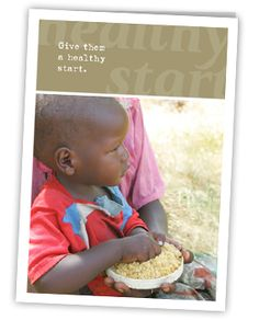$25 All over the world, Mercy Corps health and nutrition programs provide nourishing food for children and helpful advice for mothers.
