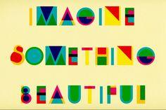 Imagine something beautiful. Like this typography!