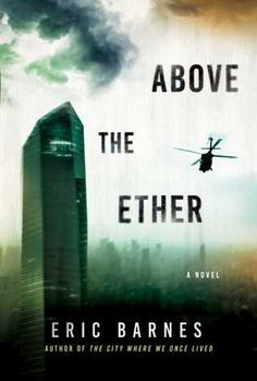 Buy Above the Ether: A Novel by Eric Barnes and Read this Book on Kobo's Free Apps. Discover Kobo's Vast Collection of Ebooks and Audiobooks Today - Over 4 Million Titles! Climate Change Effects, Margaret Atwood, Book Club Books, Free Books, Book Review, Bestselling Author, Ethereal, Science Fiction, Novels
