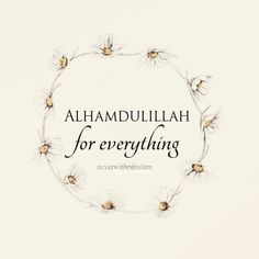 Alhamdulillah-All praise is due to Allah Islamic Qoutes, Islamic Inspirational Quotes, Muslim Quotes, Religious Quotes, Allah Islam, Islam Quran, Allah God, Alhamdulillah For Everything, All About Islam