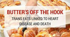 After decades as a fugitive from ignorant and sometimes corrupt bureaucrats, saturated fats can come in from the cold.  A new study fingers trans fats as the real culprit in heart disease.