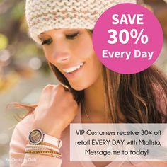 You can save 30% on Mialisia jewellery every day. Message me to find out how.
