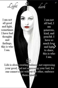 I'm not a Pagan woman, but it does describe my dart and light side very well