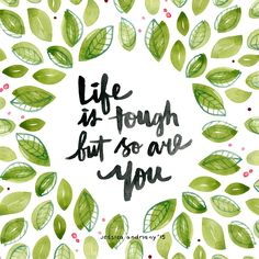 Life is Tough But So are You  Watercolor Quote  Art Print