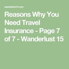 Reasons Why You Need Travel Insurance - Page 7 of 7 - Wanderlust 15
