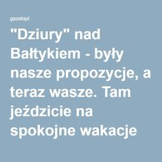 """""""Dziury"""" nad Bałtykiem - były nasze propozycje, a teraz wasze. Tam jeździcie na spokojne wakacje [DOKĄD NA URLOP?]"""