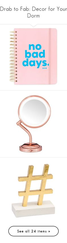 """Drab to Fab: Decor for Your Dorm"" by polyvore-editorial ❤ liked on Polyvore featuring dormdecor, home, home decor, stationery, pink, mirrors, rose gold home decor, rose home decor, conair mirror and conair"