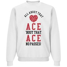 All About That Ace Volleyball Sweatshirt. Personalize a funny sweats - Funny Volleyball Shirts - Ideas of Funny Volleyball Shirts - All About That Ace Volleyball Sweatshirt. Personalize a funny sweatshirt for practice. Volleyball Chants, Funny Volleyball Shirts, Volleyball Posters, Volleyball Sweatshirts, Volleyball Designs, Volleyball Setter, Volleyball Workouts, Volleyball Outfits, Volleyball Quotes