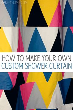 DIY Shower Curtain - just like making a quilt!  via MakelyHome.com