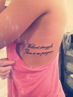 """Without struggle there is no progress""--I would love to have this on my back,"