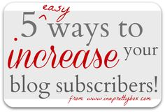 5 Ways to Increase Your Blog Subscribers