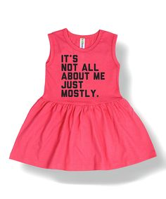 Another great find on #zulily! Raspberry 'It's Not All About Me' Dress - Toddler & Girls by KidTeeZ #zulilyfinds