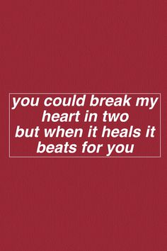 """You could break my heart in two but when it heals it beats for you"" Selena Gomez lyrics wallpaper Song Lyric Quotes, Music Lyrics, Music Quotes, Cool Rap Lyrics, Breakup Lyrics, Inspirational Song Lyrics, Love Songs Lyrics, Me Too Lyrics, Yours Lyrics"