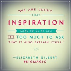 Every #MotivationalMonday, Eat Pray Love author Elizabeth Gilbert shares quotes from her upcoming book, Big Magic, (out Sept. 22) on her Instagram and Facebook accounts — and they are just too good not to share.