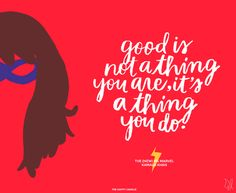 """Good is not a thing you are, it's a thing you do."" - Ms Marvel, Kamala Khan / Superheroes make mistakes too. / Lettering by The Happy Candle / I love Kamala so much! Superhero Classroom, Superhero Party, Classroom Ideas, Half Elf, Ms Marvel Kamala Khan, Marvel Quotes, Marvel Women, Marvel Girls, Leader In Me"